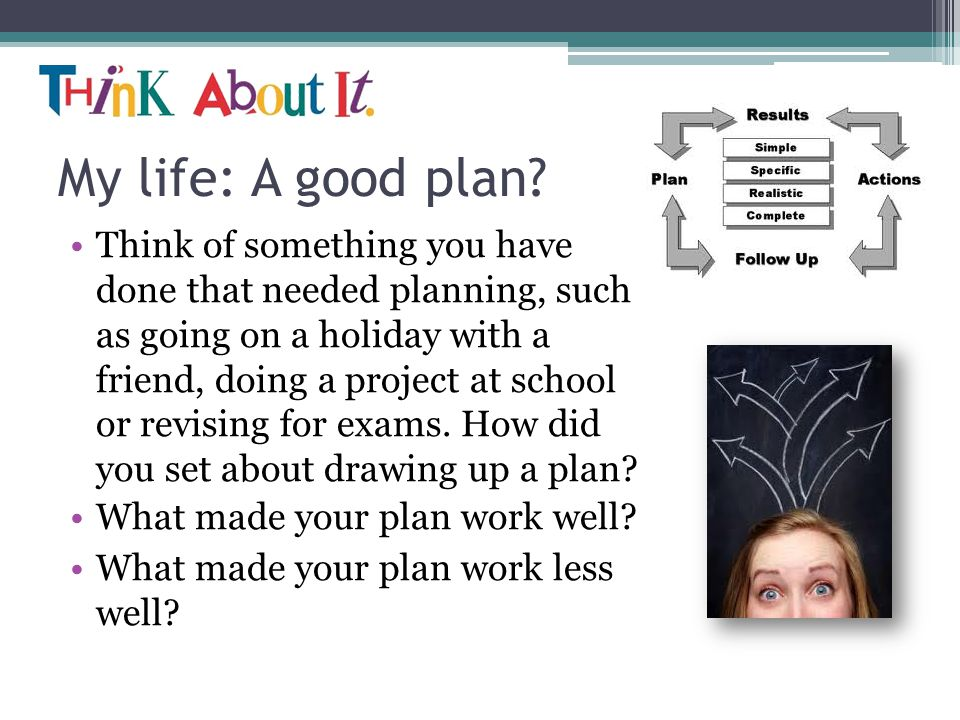 My life: A good plan