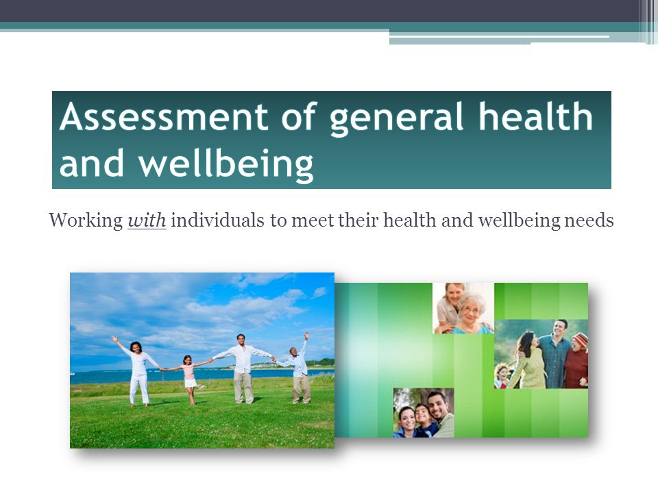 Assessment of general health and wellbeing