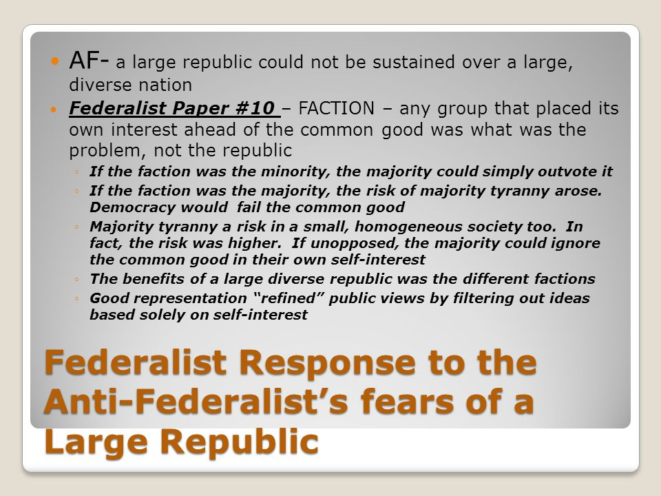 Federalist Response to the Anti-Federalist's fears of a Large Republic