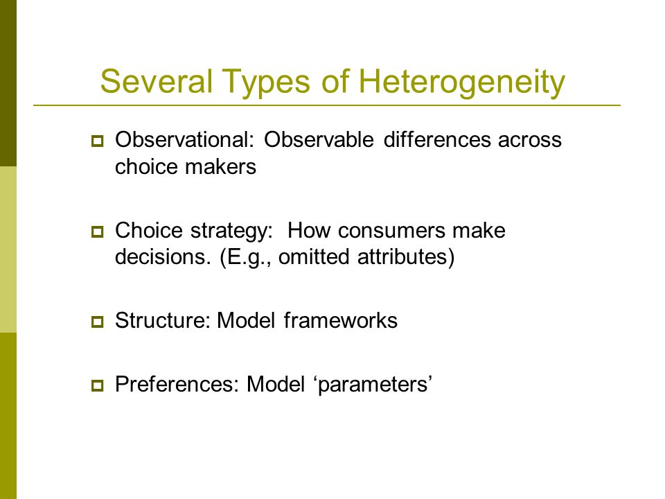 Several Types of Heterogeneity