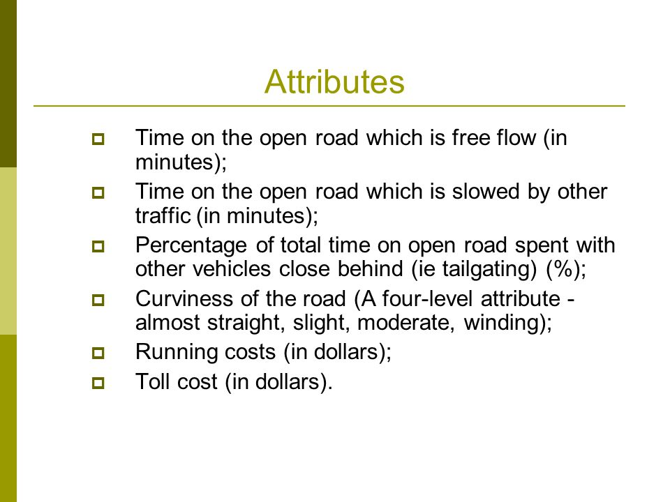 Attributes Time on the open road which is free flow (in minutes);
