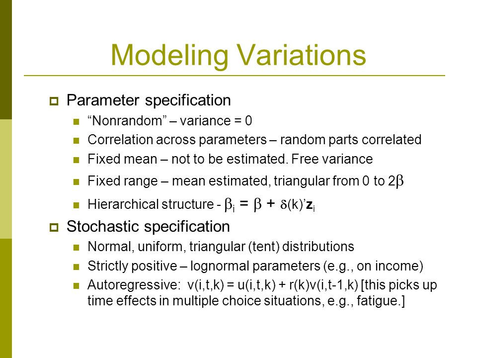 Modeling Variations Parameter specification Stochastic specification