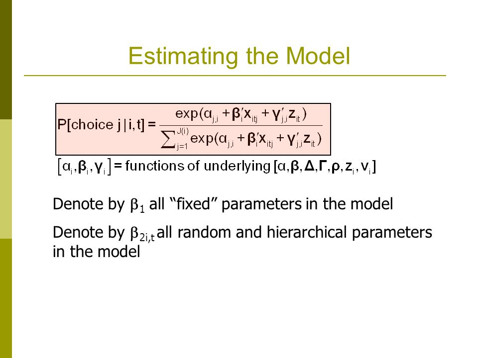 Estimating the Model Denote by 1 all fixed parameters in the model