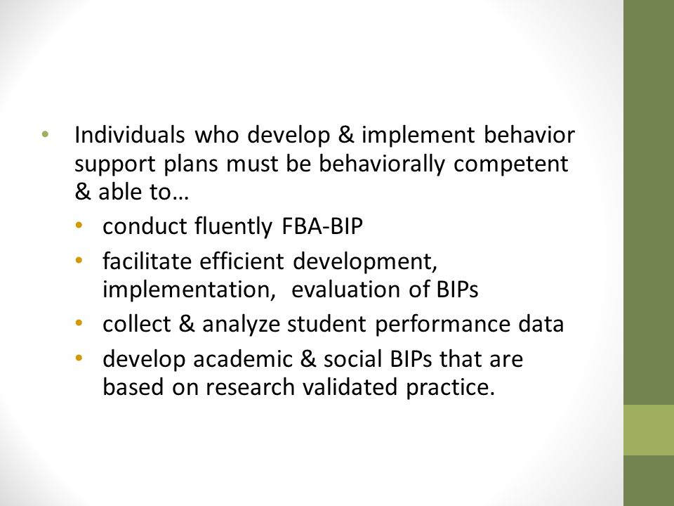 Individuals who develop & implement behavior support plans must be behaviorally competent & able to…