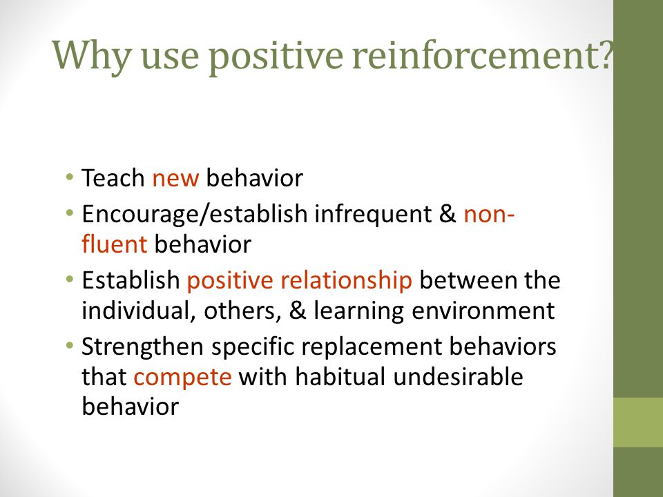 Why use positive reinforcement