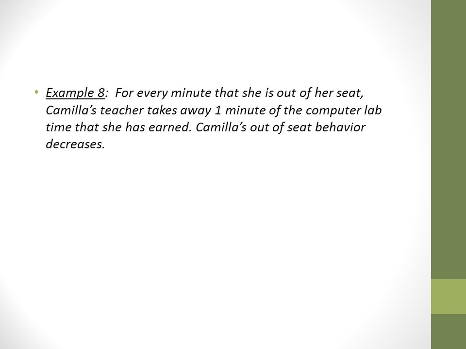 Example 8: For every minute that she is out of her seat, Camilla's teacher takes away 1 minute of the computer lab time that she has earned.
