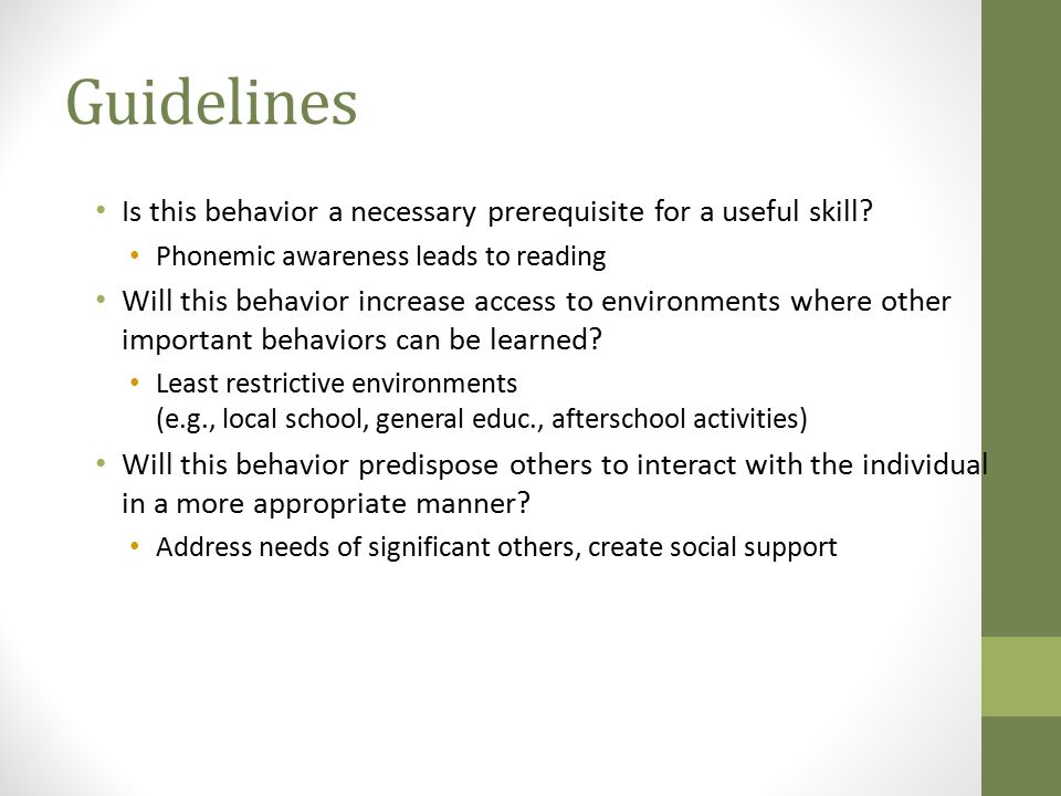 Guidelines Is this behavior a necessary prerequisite for a useful skill Phonemic awareness leads to reading.