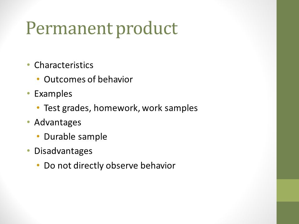 Permanent product Characteristics Outcomes of behavior Examples