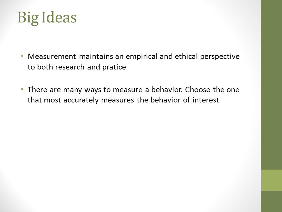 Big Ideas Measurement maintains an empirical and ethical perspective to both research and pratice.