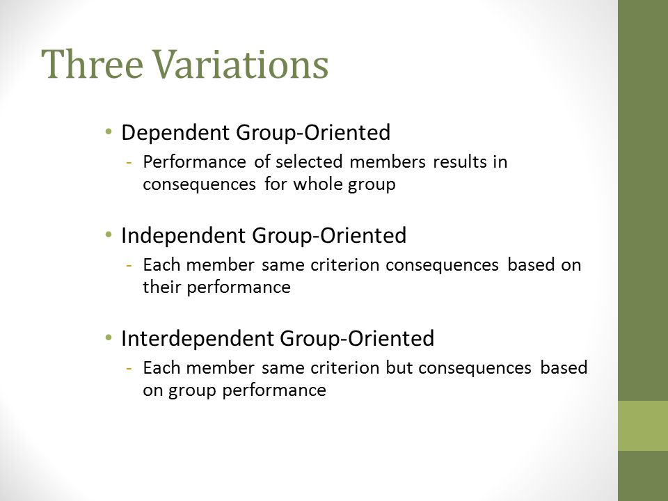 Three Variations Dependent Group-Oriented Independent Group-Oriented