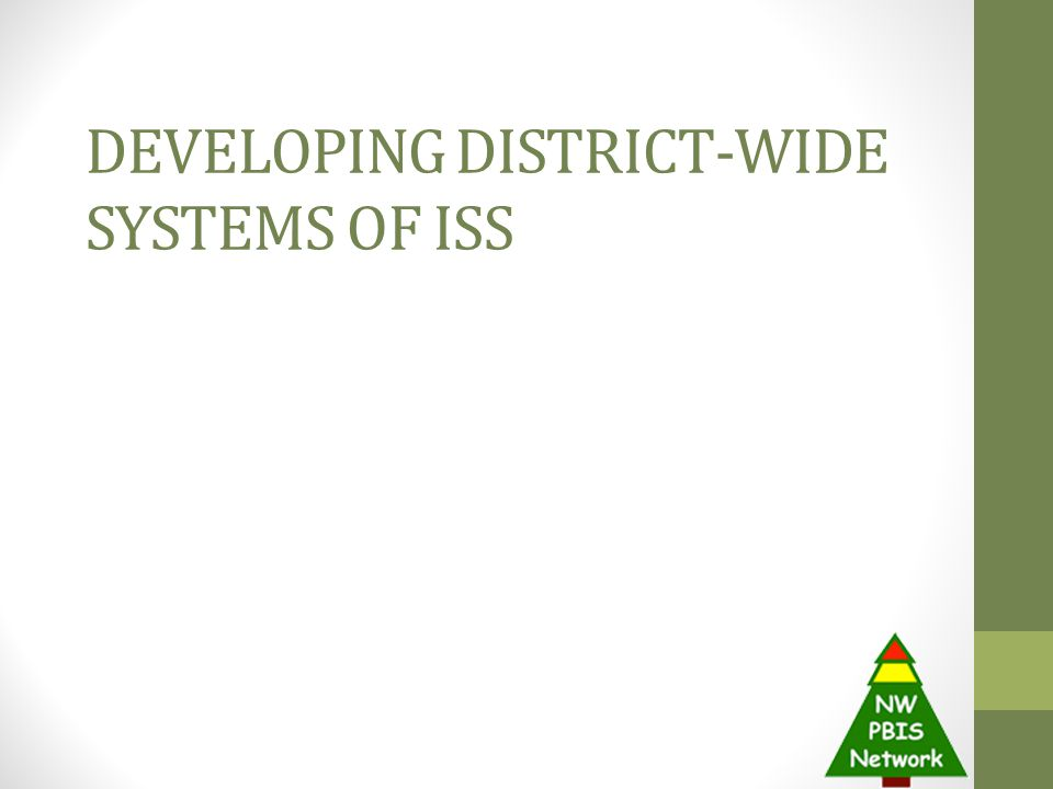 Developing District-Wide systems of ISS