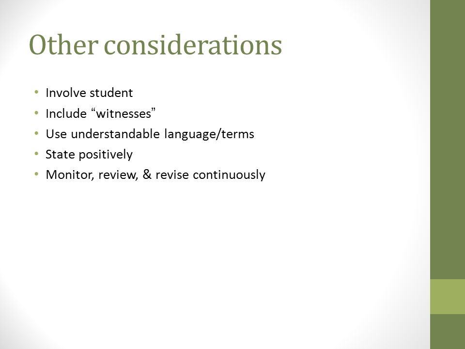 Other considerations Involve student Include witnesses