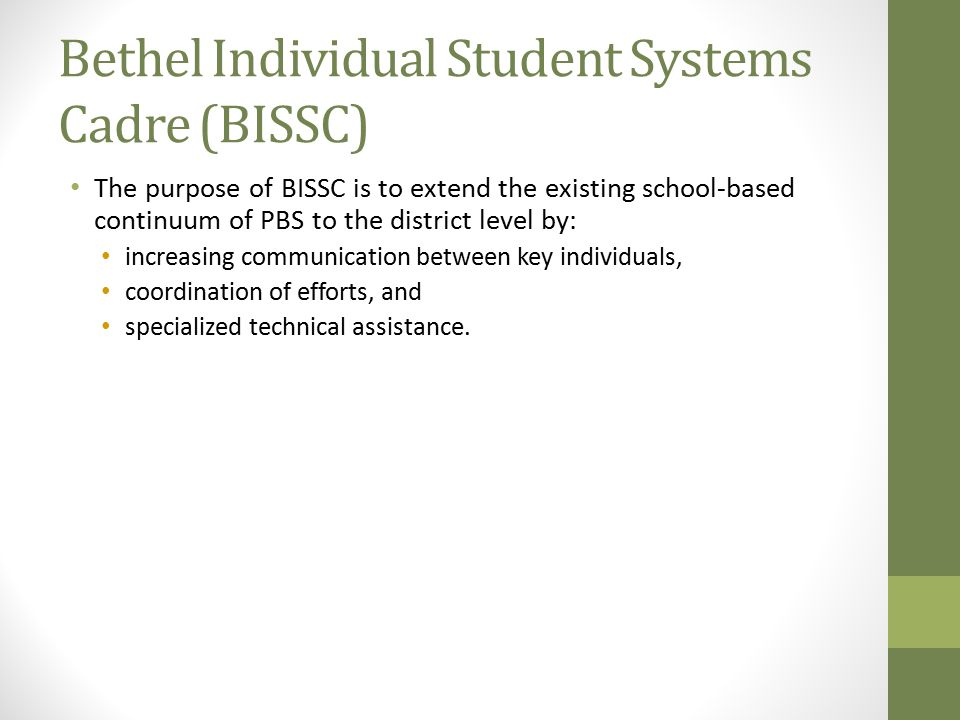 Bethel Individual Student Systems Cadre (BISSC)