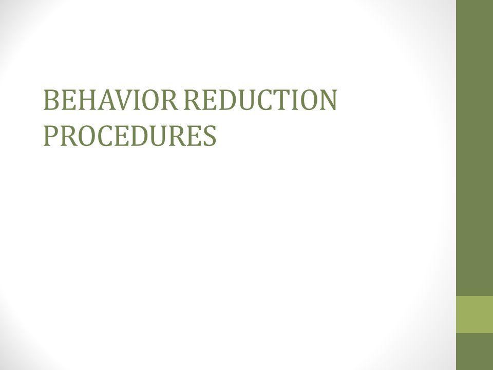 Behavior Reduction Procedures