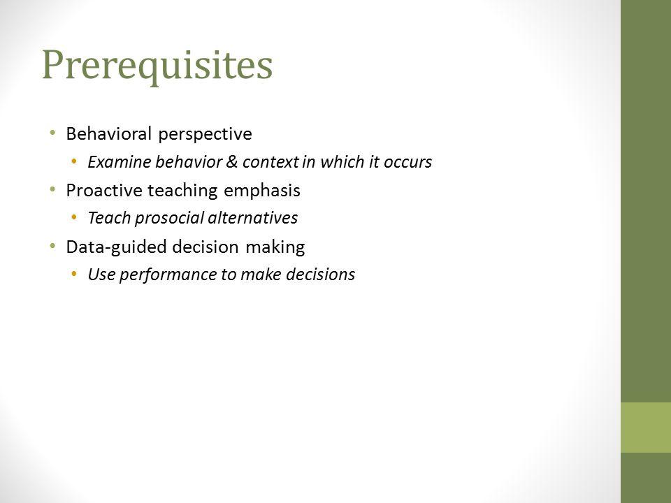 Prerequisites Behavioral perspective Proactive teaching emphasis