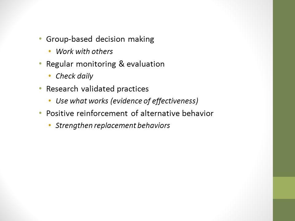 Group-based decision making Regular monitoring & evaluation