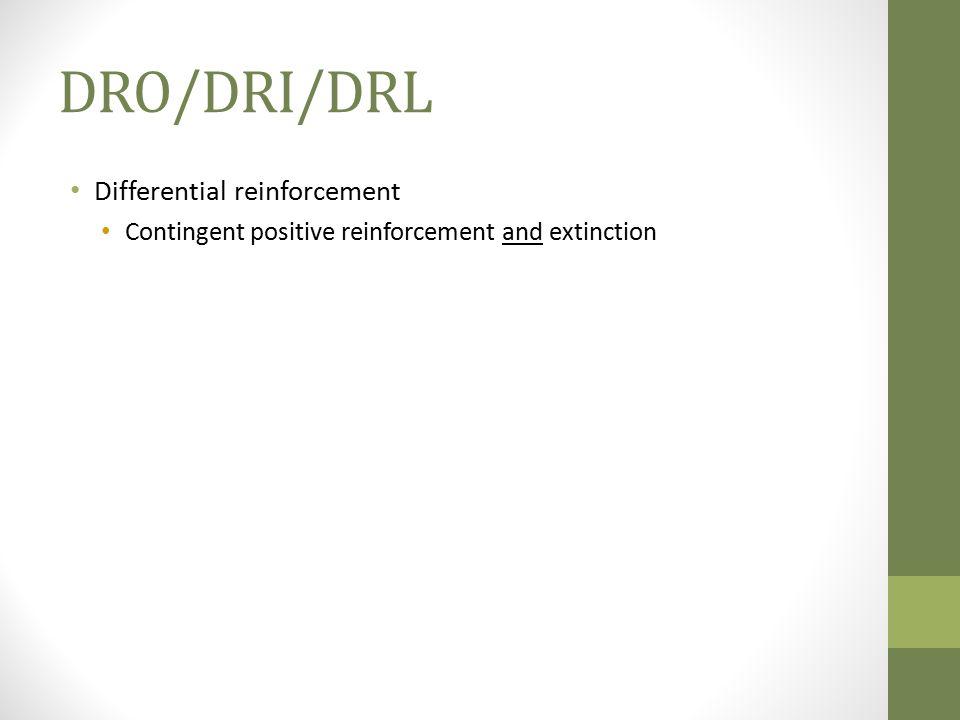 DRO/DRI/DRL Differential reinforcement