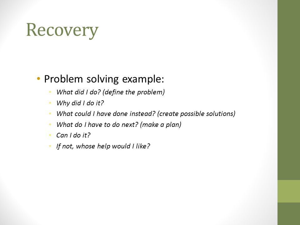 Recovery Problem solving example: What did I do (define the problem)