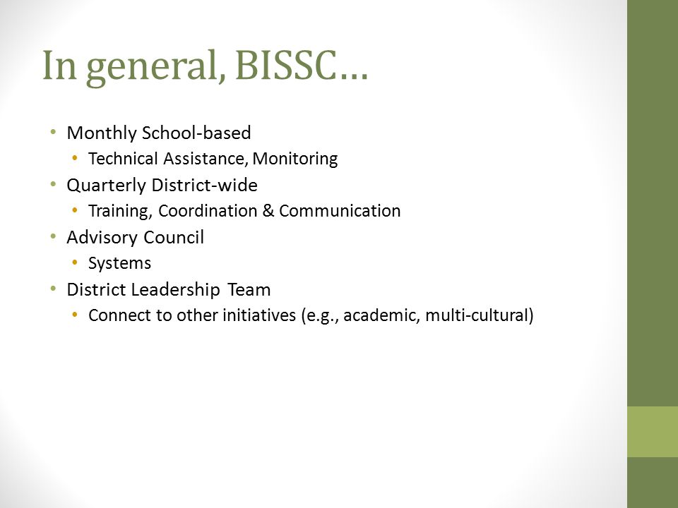 In general, BISSC… Monthly School-based Quarterly District-wide