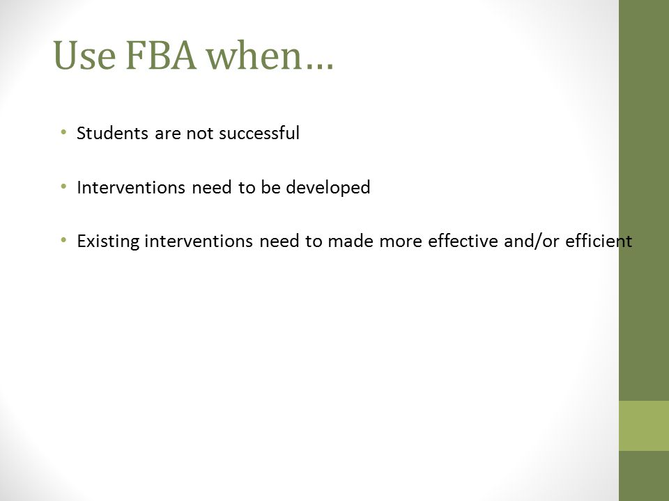 Use FBA when… Students are not successful
