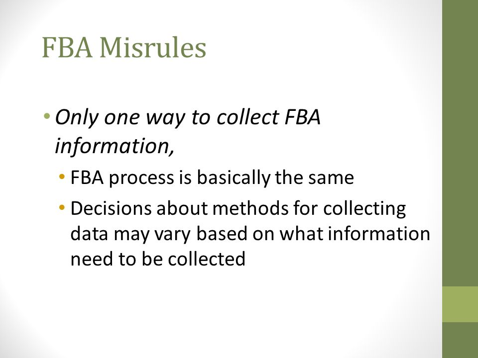 FBA Misrules Only one way to collect FBA information,