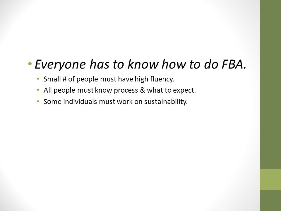Everyone has to know how to do FBA.