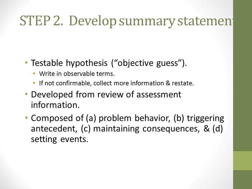 STEP 2. Develop summary statement.