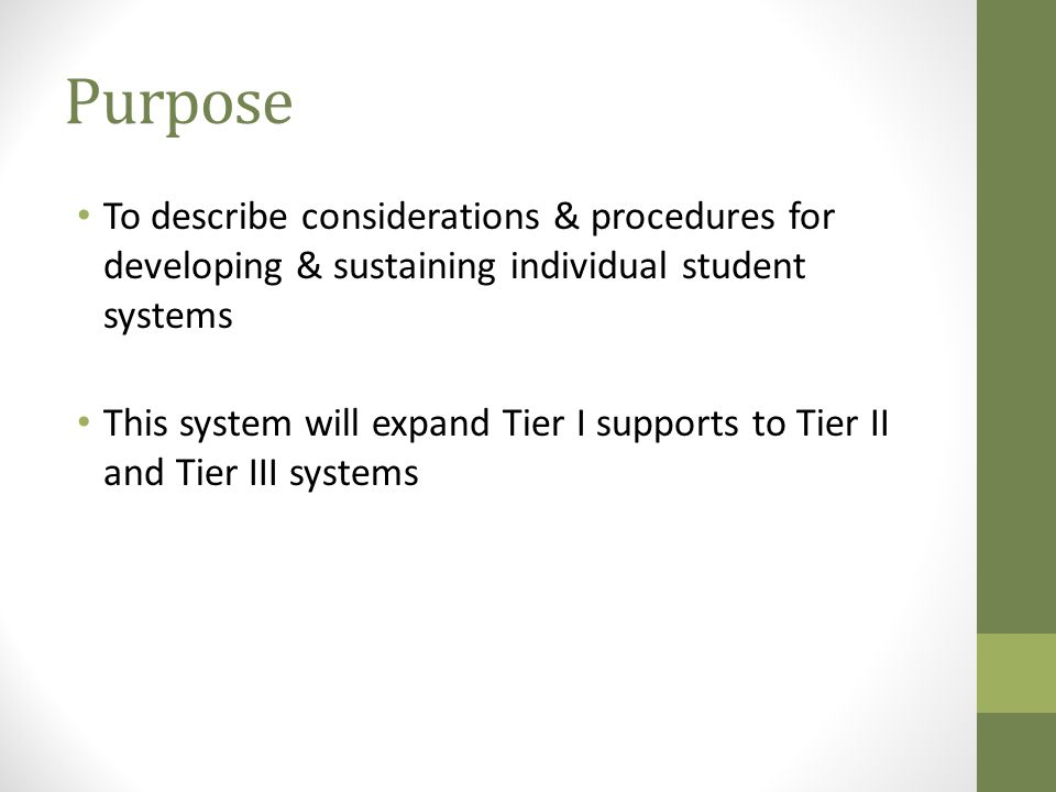 Purpose To describe considerations & procedures for developing & sustaining individual student systems.