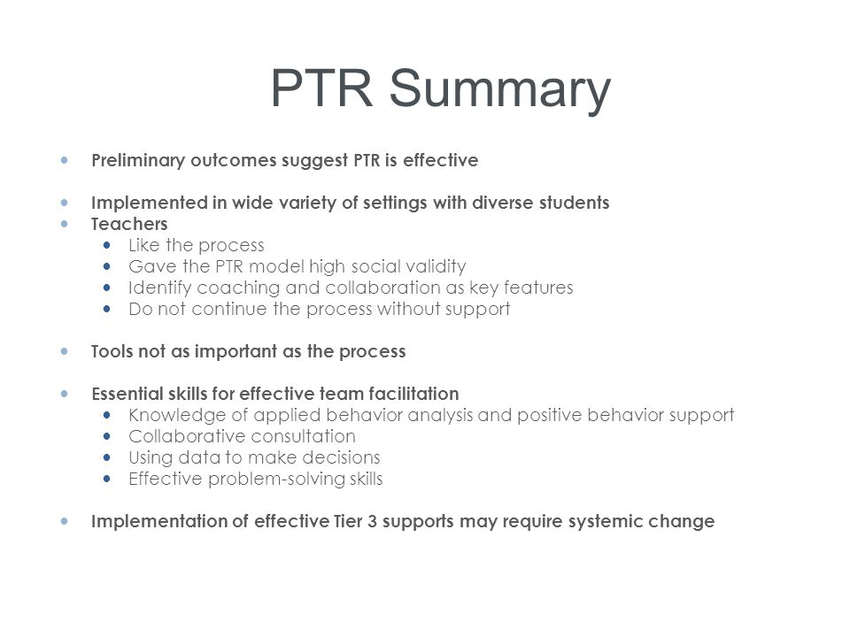 PTR Summary Preliminary outcomes suggest PTR is effective