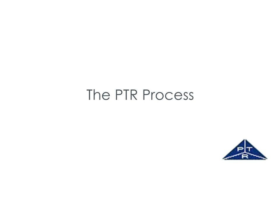 The PTR Process