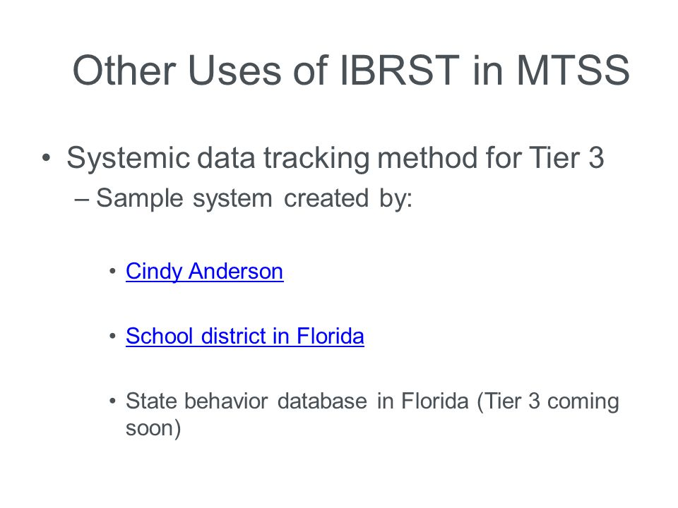 Other Uses of IBRST in MTSS