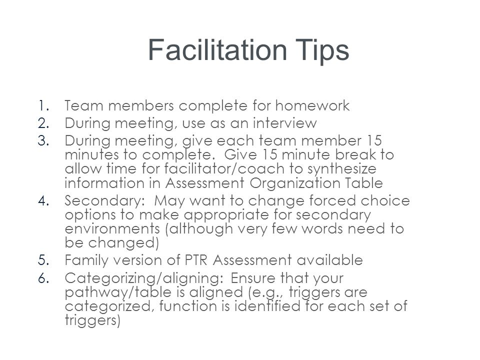 Facilitation Tips Team members complete for homework