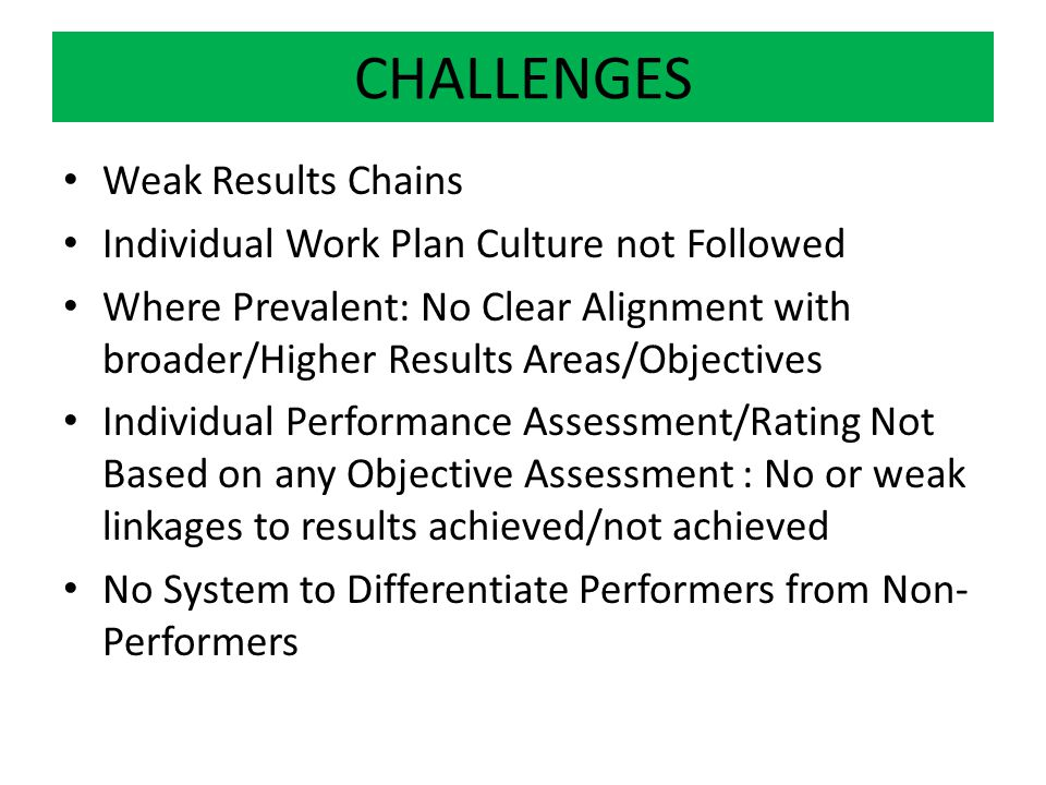 CHALLENGES Weak Results Chains