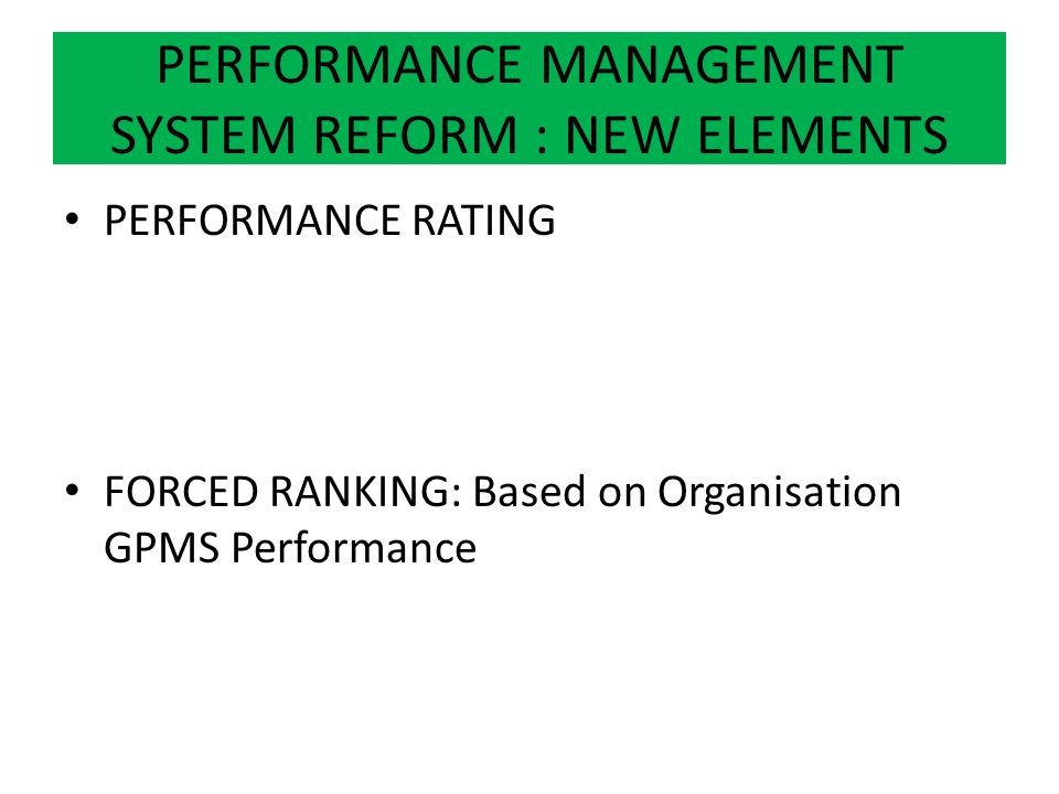 PERFORMANCE MANAGEMENT SYSTEM REFORM : NEW ELEMENTS