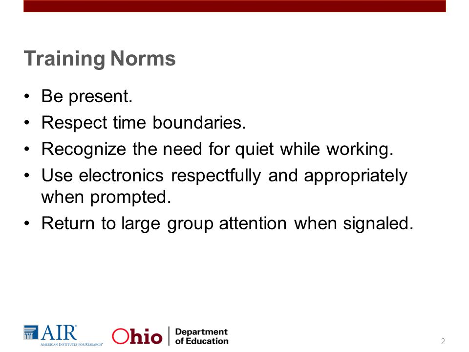 Training Norms Be present. Respect time boundaries.