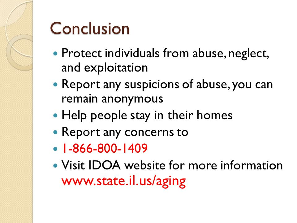 Conclusion Protect individuals from abuse, neglect, and exploitation