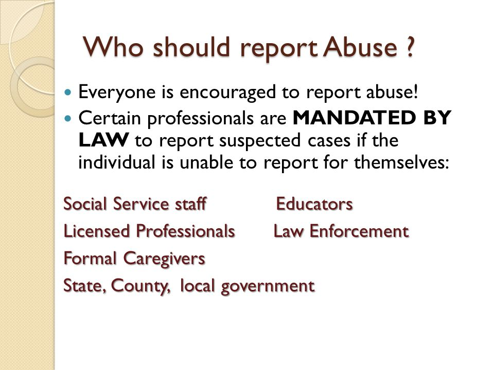 Who should report Abuse