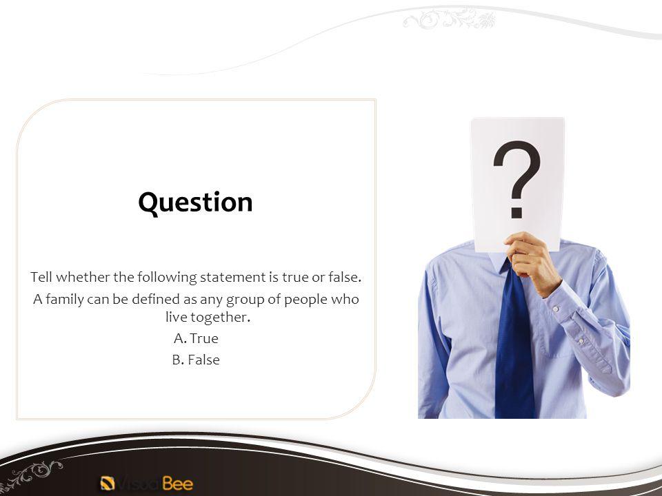 Question B. False