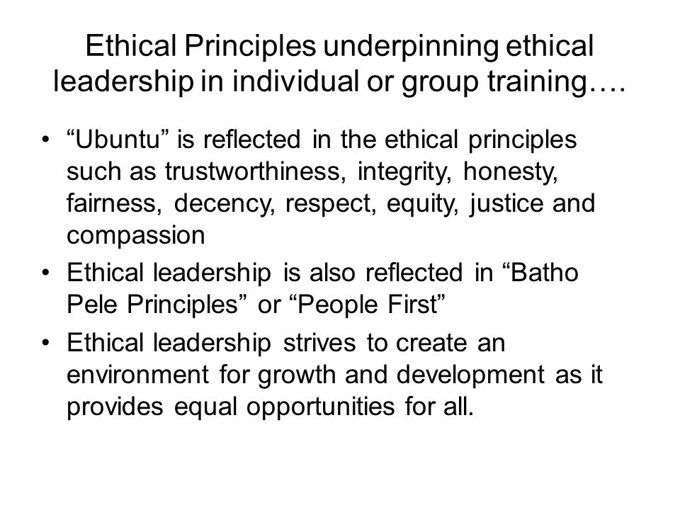 Ethical Principles underpinning ethical leadership in individual or group training….
