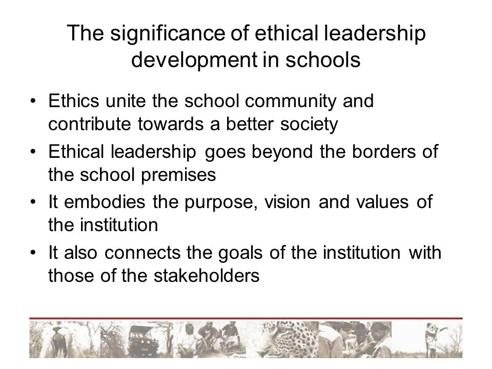 The significance of ethical leadership development in schools