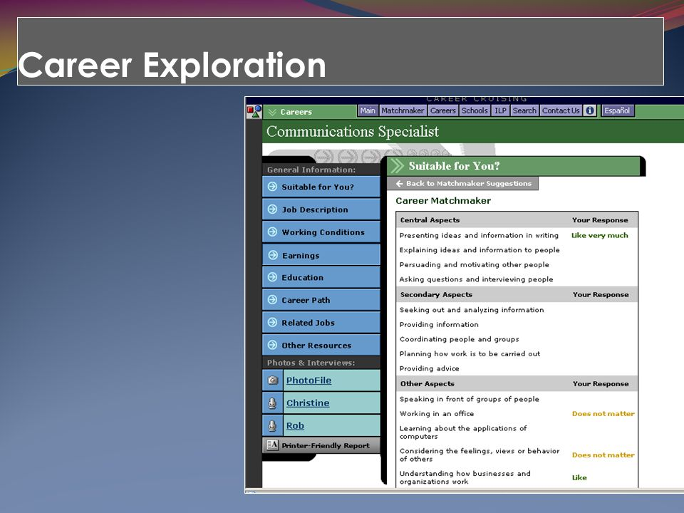 Career Exploration Students can see the questions and responses that created the Career Matchmaker list.
