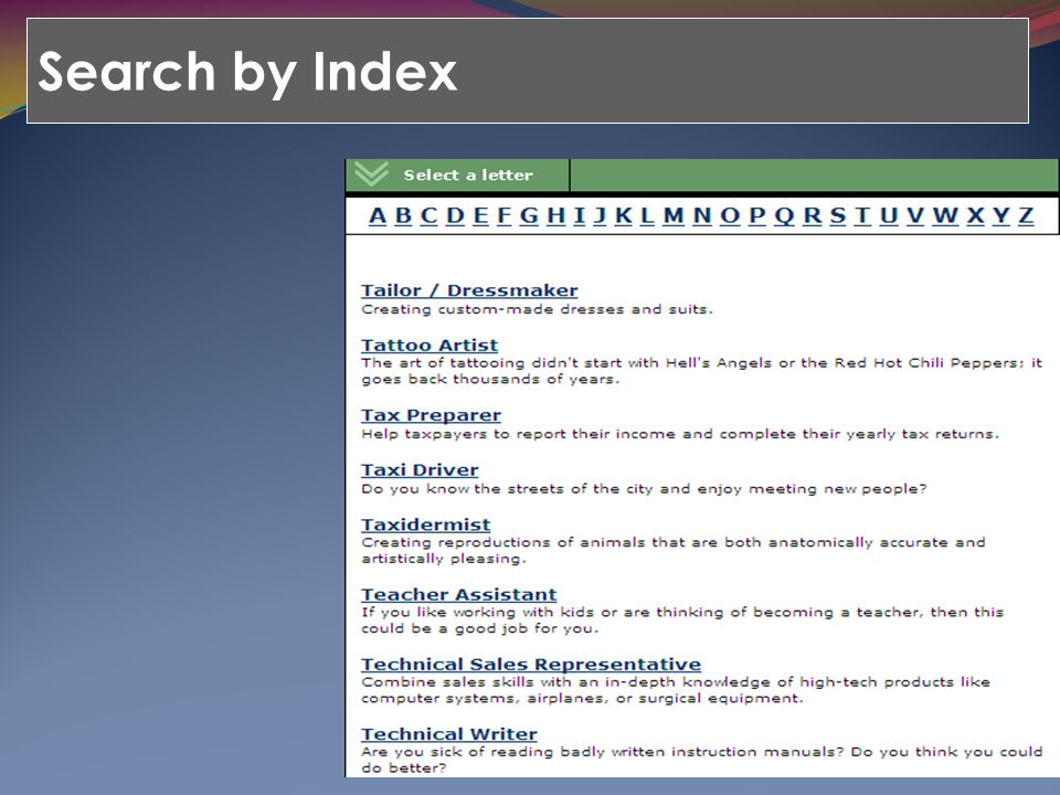 Search by Index There are multiple pathways for students to research careers.