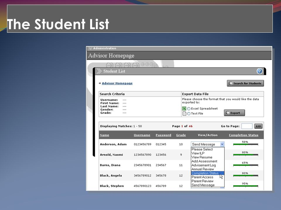 The Student List The Student List provides access to a number of options: Retrieve student usernames and passwords.