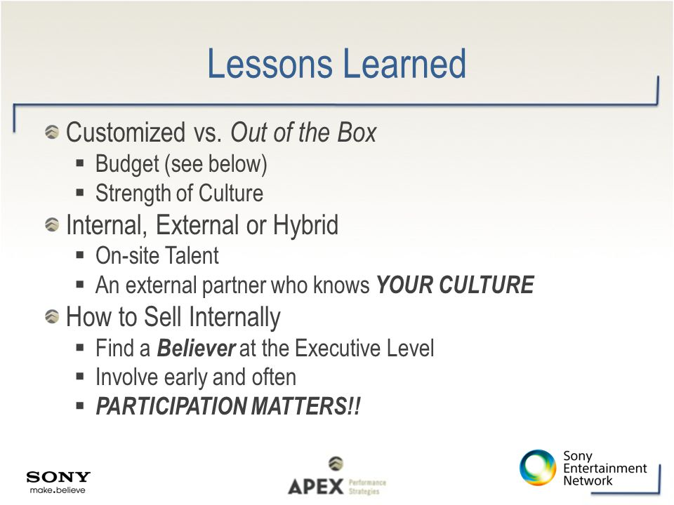Lessons Learned Customized vs. Out of the Box