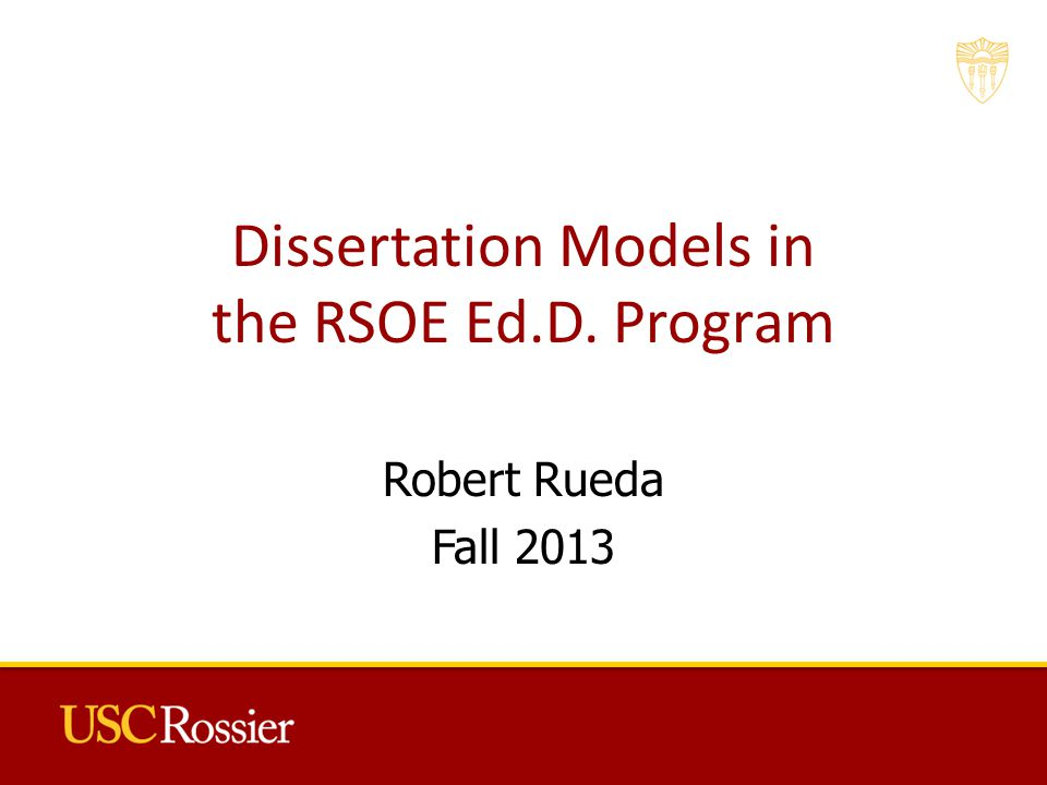Dissertation Models in the RSOE Ed.D. Program