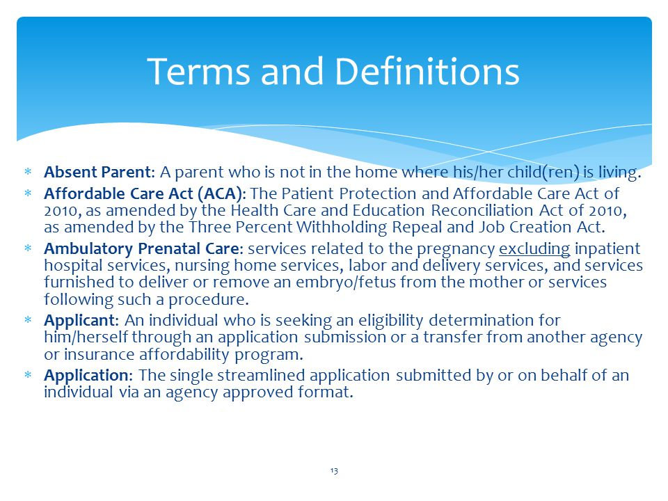Terms and Definitions Absent Parent: A parent who is not in the home where his/her child(ren) is living.