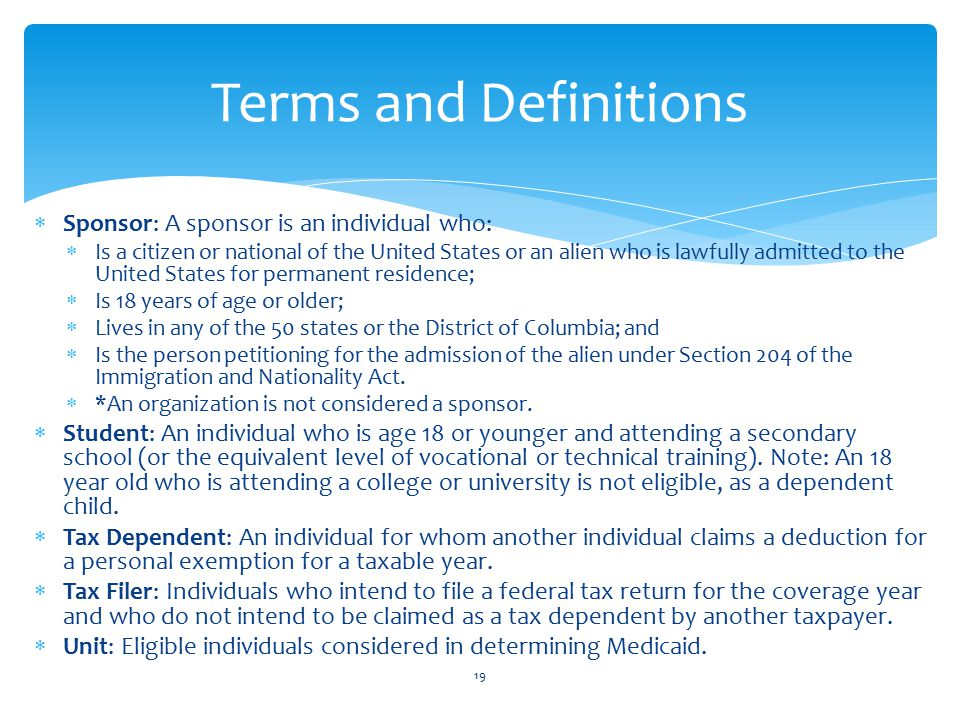 Terms and Definitions Sponsor: A sponsor is an individual who:
