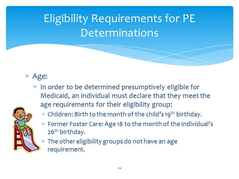 Eligibility Requirements for PE Determinations