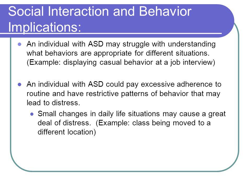 Social Interaction and Behavior Implications: