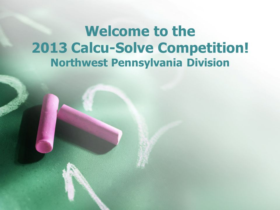 Welcome to the 2013 Calcu-Solve Competition